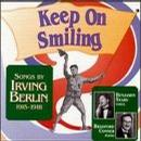 Keep On Smiling: Songs By Irving Berlin, 1915 - 1918