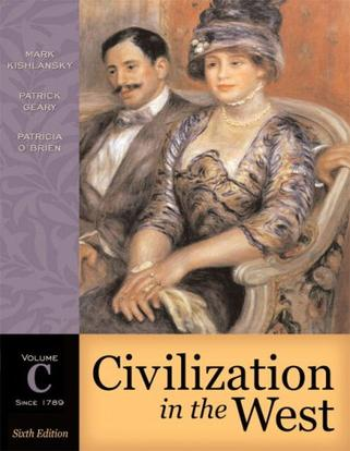 Civilization in the West, Volume C (since 1789) (6th Edition) (MyHistoryLab Series)