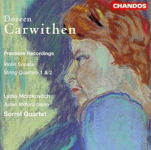 Carwithen: String Quartets No.1 and No.2/Violin Sonata