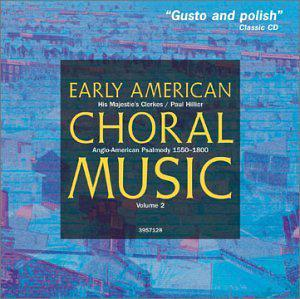 Early American Choral Music, Vol. 2