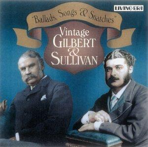 Ballads, Songs and Snatches: Vintage Gilbert and Sullivan