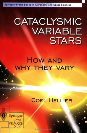 Cataclysmic Variable Stars - How and Why they Vary (Springer Praxis Books / Space Exploration)