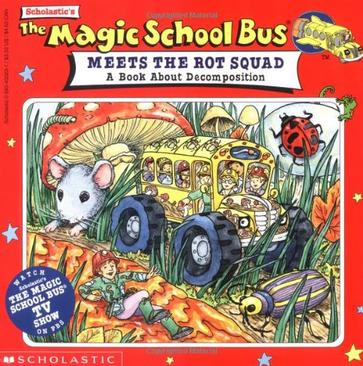 The Magic School Bus MEETS THE ROT SQUAD