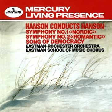 Hanson conducts Hanson: Symphony No. 1 & 2; Song of Democracy