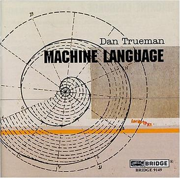 Dan Trueman: Machine Language