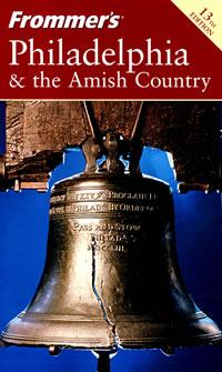 FROMMER'S PHILADELPHIA & THE AMISH COUNTRY, 13TH EDITION(费城)