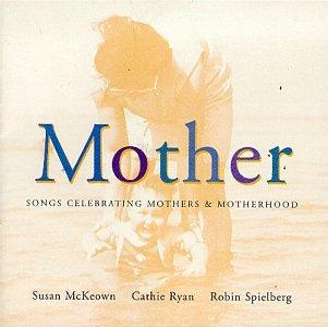 Mother: Songs Celebrating Mothers & Motherhood