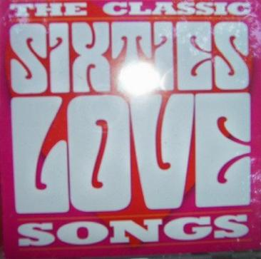 The Classic Sixties Love Songs Cd!