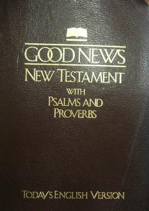 Good News Bible/New Testament With Psalms and Proverbs/Today's English Version/No 22