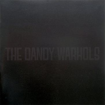 The Black Album / Come On Feel the Dandy Warhols