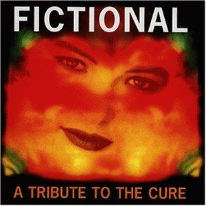 Fictional: A Tribute to the Cure