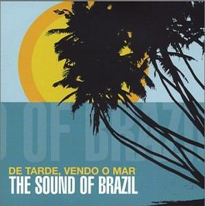 De Tarde, Vendo o Mar: The Sound of Brazil