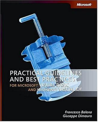 Practical Guidelines and Best Practices for Microsoft  Visual Basic  and Visual C#  Developers (Pro-Developer)