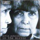 Gubaidulina: In The Mirror - 3 Works, 3 Genres, 3 Epochs
