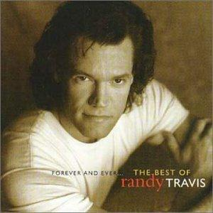 Forever & Ever: The Best Of Randy Travis