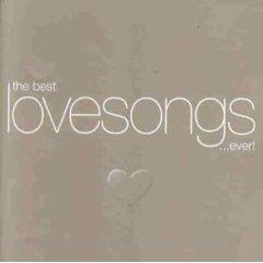 The Best Love Songs...Ever