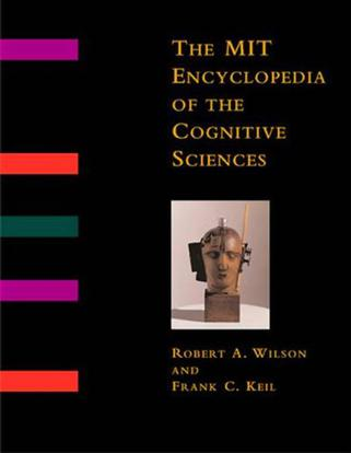 The MIT Encyclopedia of the Cognitive Sciences (MITECS) (Bradford Books)
