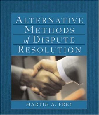 Alternative Methods of Dispute Resolution (The West Legal Studies Series)