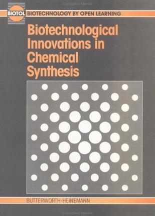Biotechnological Innovations in Chemical Synthesis (Biotol Ser)