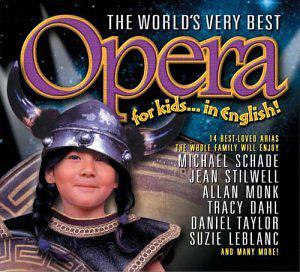 The World's Very Best Opera for Kids...in English!