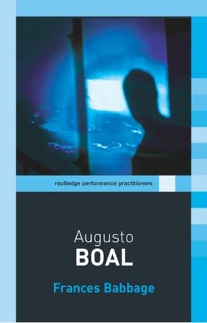 Augusto Boal (Routledge Performance Practitioners)
