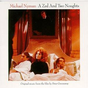 A Zed And Two Noughts: Original Music From The Film By Peter Greenaway