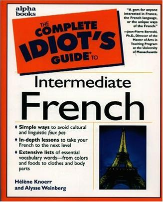 Complete Idiot's Guide to Intermediate French