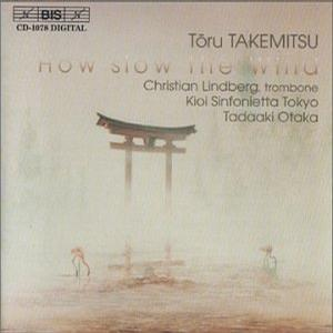 Takemitsu: How Slow the Wind