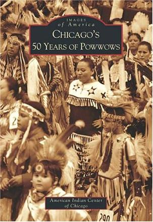 Chicago's 50 Years of Powwows  (IL)  (Images of America)