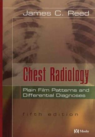 Chest Radiology -- Plain Film Patterns and Differential Diagnoses