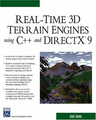 Real-Time 3D Terrain Engines Using C++ and DirectX 9 (Game Development Series) (Game Development Series)