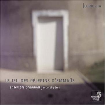 Le jeu des pelerins d'Emmaüs (Play of the Pilgrims to Emmaus - a 12th century liturgical drama) /Ensemble Organum * Peres