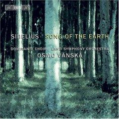 SIBELIUS: Song of the Earth / Hymn of the Earth