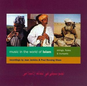 Music in the World of Islam, Vol. 2: Stings, Flutes & Trumpets