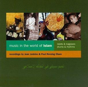 Music in the World of Islam, Vol. 3: Reeds & Bagpipes