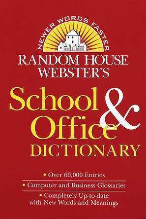 RANDOM HOUSE WEBSTER'S SCHOOL AND OFFICE DICTIONARY 2ED