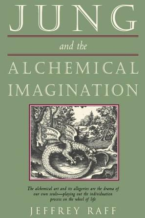 Jung and the Alchemical Imagination (Jung on the Hudson Book Series)