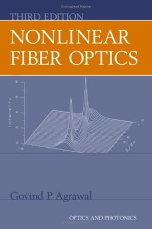 Nonlinear Fiber Optics (Optics and Photonics)