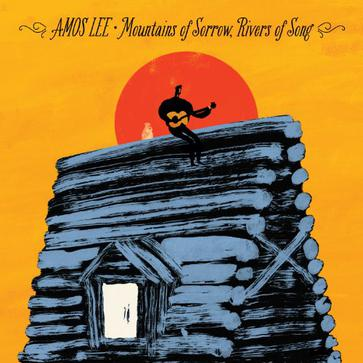 Amos Lee - Mountains of Sorrow, Rivers of Song