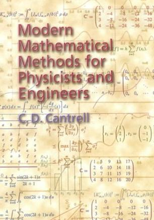 Modern Mathematical Methods for Physicists and Engineers