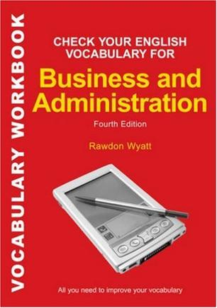 Check Your English Vocabulary for Business and Administration (Check Your English Vocabulary series)