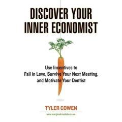 Discover Your Inner Economist
