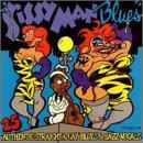 Sissy Man Blues: 25 Authentic Straight and Gay Blues and Jazz Vocals { Various Artists }