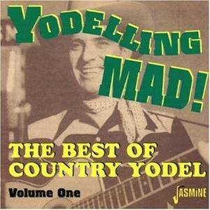 Yodeling Mad: Best of Country Yodel