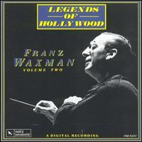 Legends of Hollywood, Vol. 2: Franz Waxman