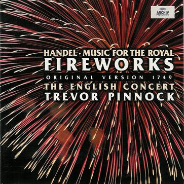 Handel:Music for the Royal Fireworks etc.
