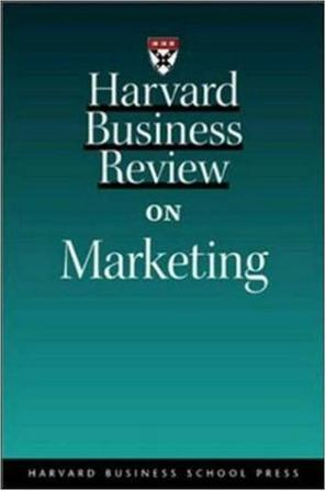Harvard Business Review on Marketing