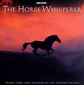 The Horse Whisperer: Songs From and Inspired by the Motion Picture