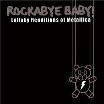 Rockabye Baby! Lullaby Renditions of Metallica