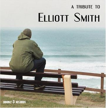A Tribute To Elliott Smith